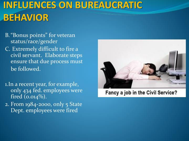 INFLUENCES ON BUREAUCRATIC BEHAVIOR