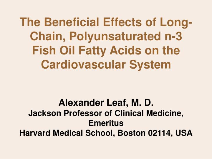 The Beneficial Effects of Long-Chain, Polyunsaturated n-3 Fish Oil Fatty Acids on the Cardiovascular System