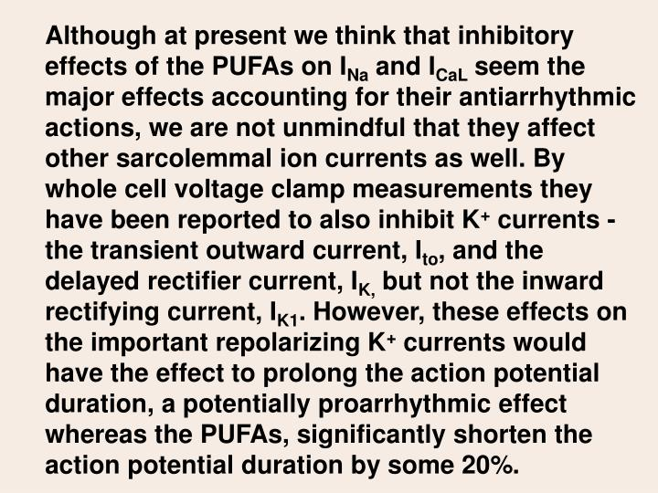 Although at present we think that inhibitory effects of the PUFAs on I