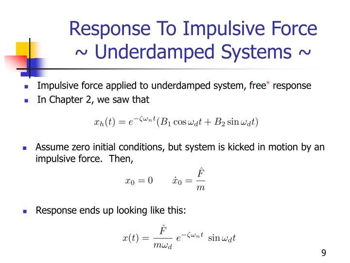Response To Impulsive Force