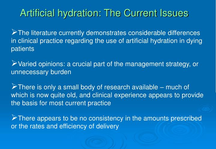 Artificial hydration: The Current Issues