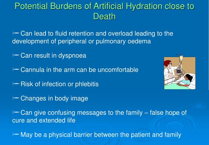Potential Burdens of Artificial Hydration close to Death