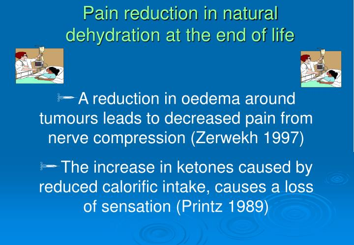 Pain reduction in natural dehydration at the end of life