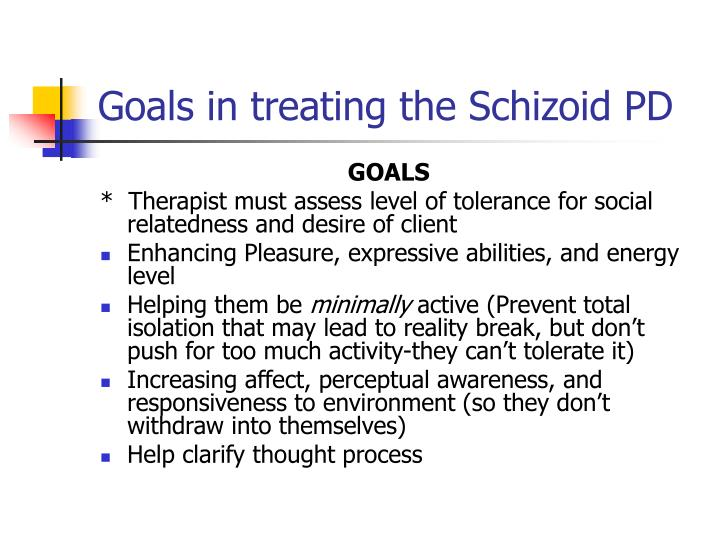 Goals in treating the Schizoid PD