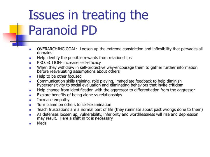 Issues in treating the  Paranoid PD