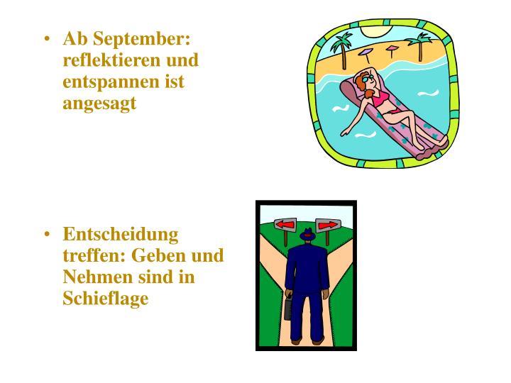 Ab September: reflektieren und entspannen ist angesagt