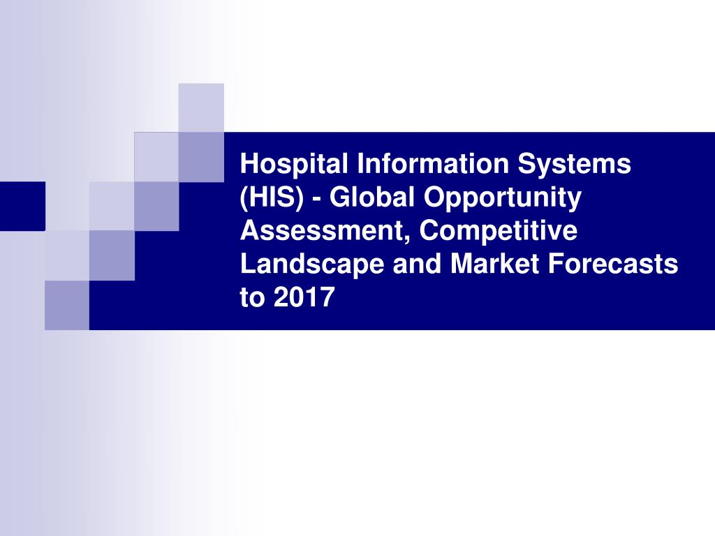 Hospital Information Systems (HIS) - Global Opportunity