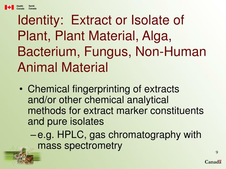 Identity:  Extract or Isolate of Plant, Plant Material, Alga, Bacterium, Fungus, Non-Human Animal Material