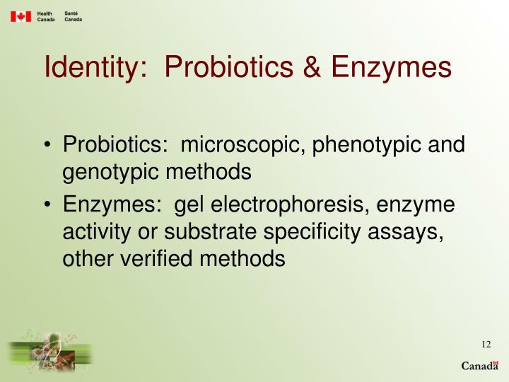 Identity:  Probiotics & Enzymes