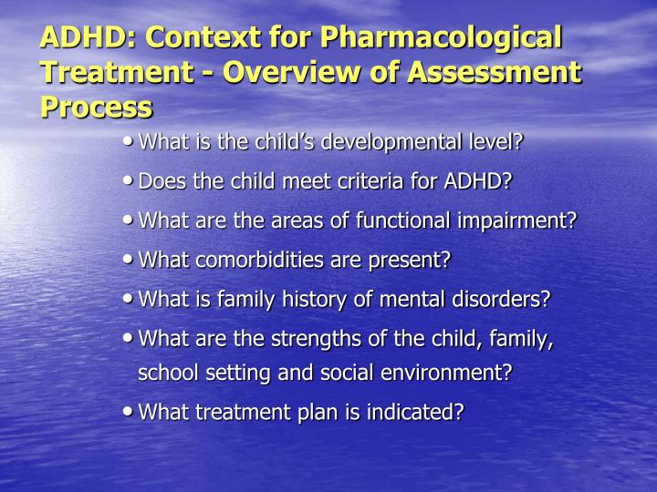 ADHD: Context for Pharmacological Treatment - Overview of Assessment Process