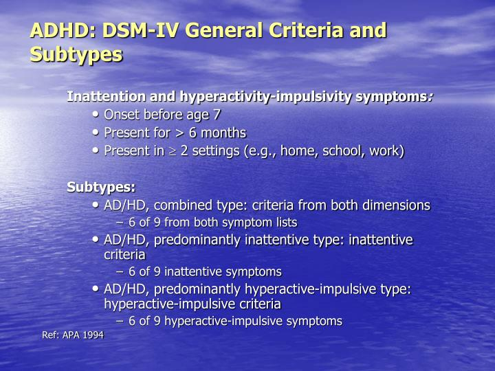 ADHD: DSM-IV General Criteria and Subtypes
