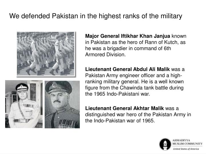 We defended Pakistan in the highest ranks of the military