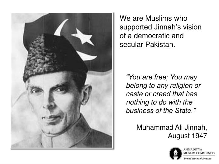 """""""You are free; You may belong to any religion or caste or creed that has nothing to do with the business of the State."""""""