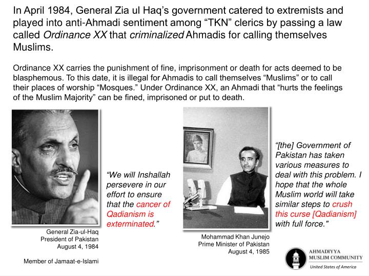 """In April 1984, General Zia ul Haq's government catered to extremists and played into anti-Ahmadi sentiment among """"TKN"""" clerics by passing a law called"""
