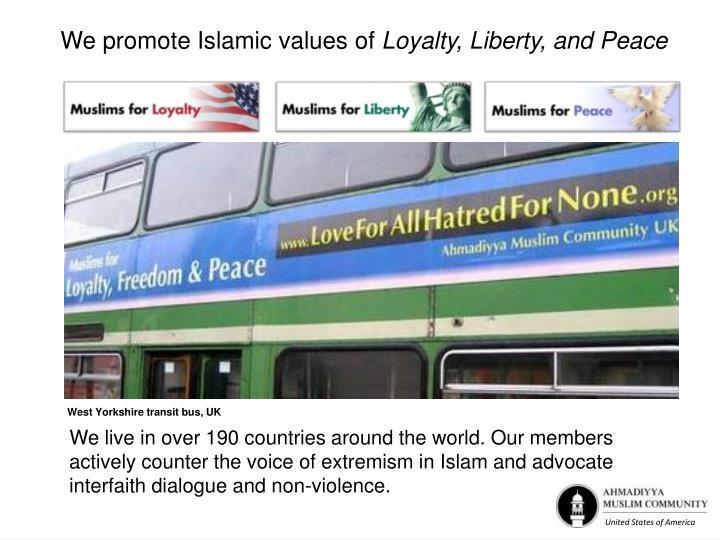 We promote Islamic values of