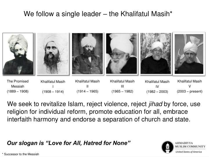 We follow a single leader – the