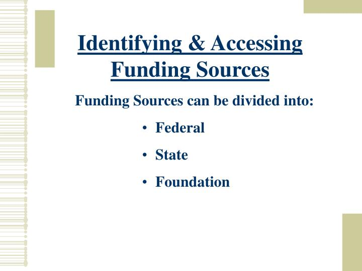 Identifying & Accessing Funding Sources