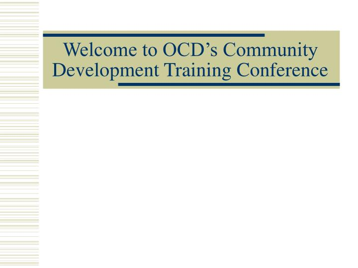 Welcome to ocd s community development training conference