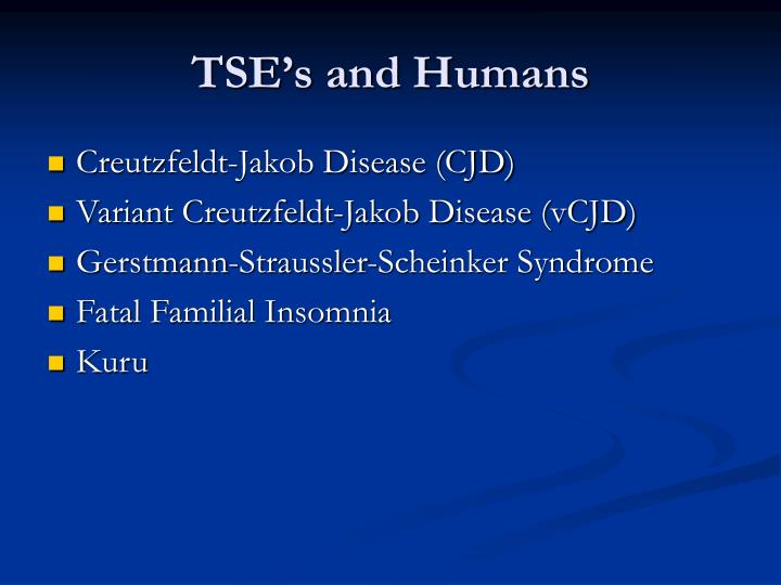 TSE's and Humans