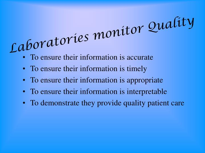Laboratories monitor quality