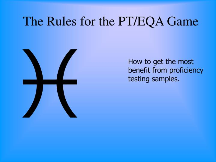 The Rules for the PT/EQA Game