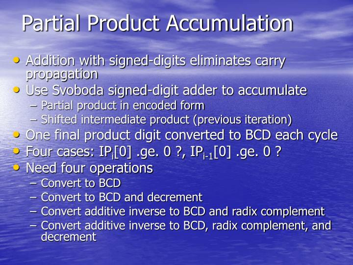 Partial Product Accumulation