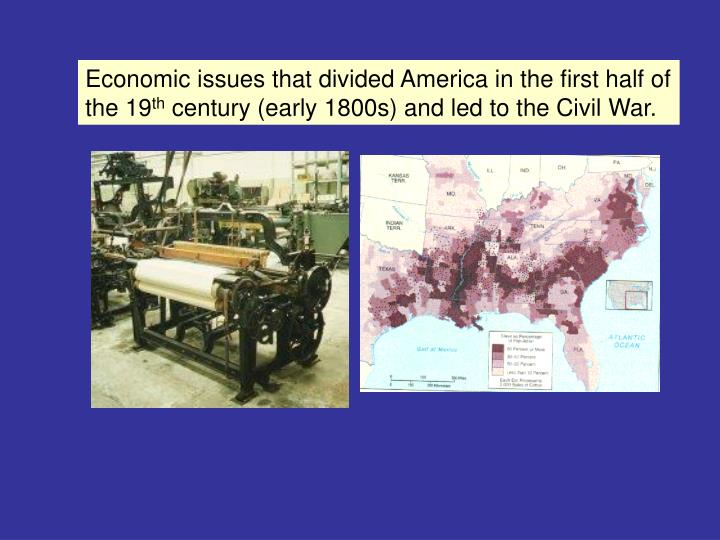 the economic divisions that contributed to civil war The south before the civil war based on these documents  between 1800 and  1860, economic, social, and political factors contributed to the.