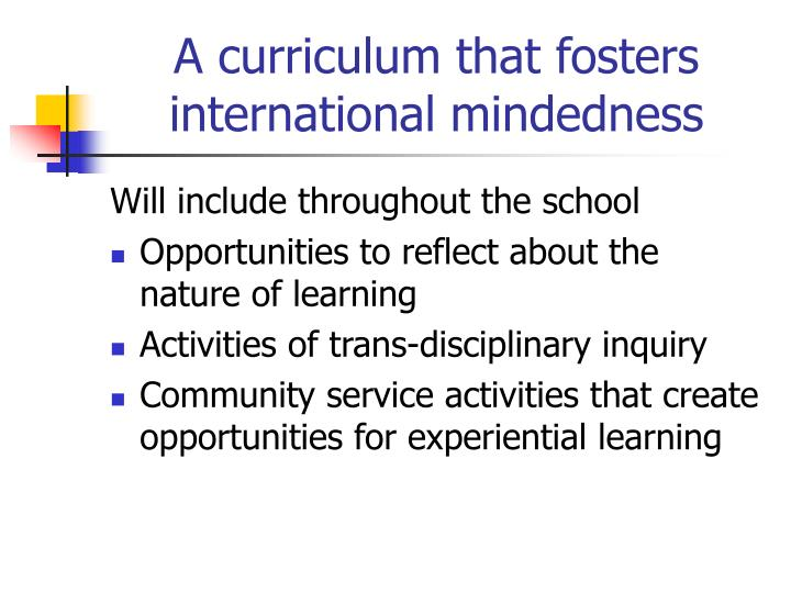 A curriculum that fosters international mindedness