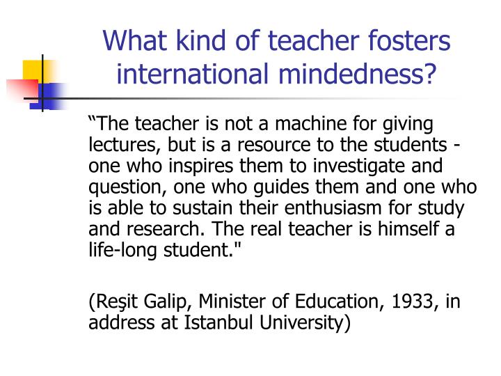 What kind of teacher fosters international mindedness?