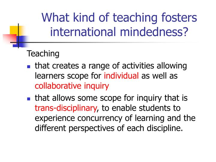 What kind of teaching fosters international mindedness?