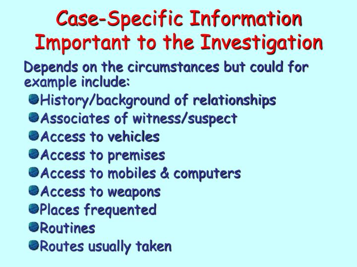 Case-Specific Information Important to the Investigation
