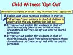 child witness opt out2