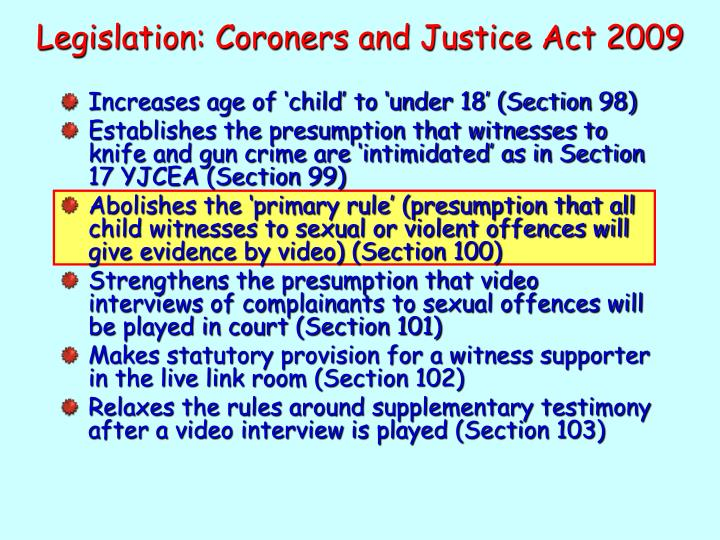 Legislation: Coroners and Justice Act 2009