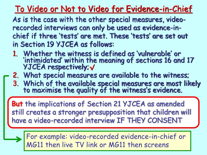 To Video or Not to Video for Evidence-in-Chief