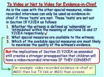 to video or not to video for evidence in chief