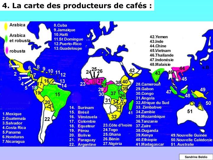 4. La carte des producteurs de cafés :