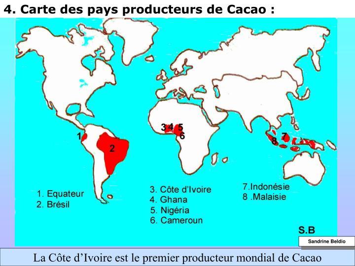 4. Carte des pays producteurs de Cacao :