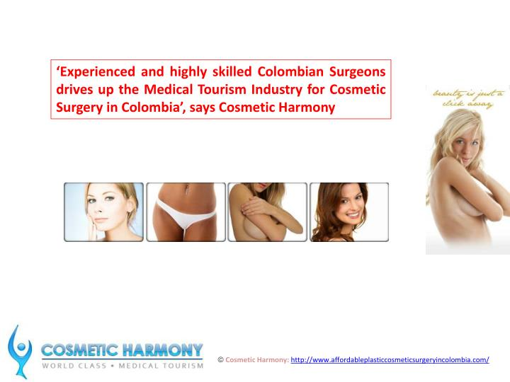 'Experienced and highly skilled Colombian Surgeons drives up the Medical Tourism Industry for Cosmetic Surgery in Colombia', says Cosmetic Harmony