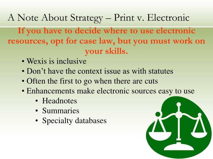 A Note About Strategy – Print v. Electronic