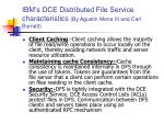ibm s dce distributed file service characteristics by agustin mena iii and carl burnett