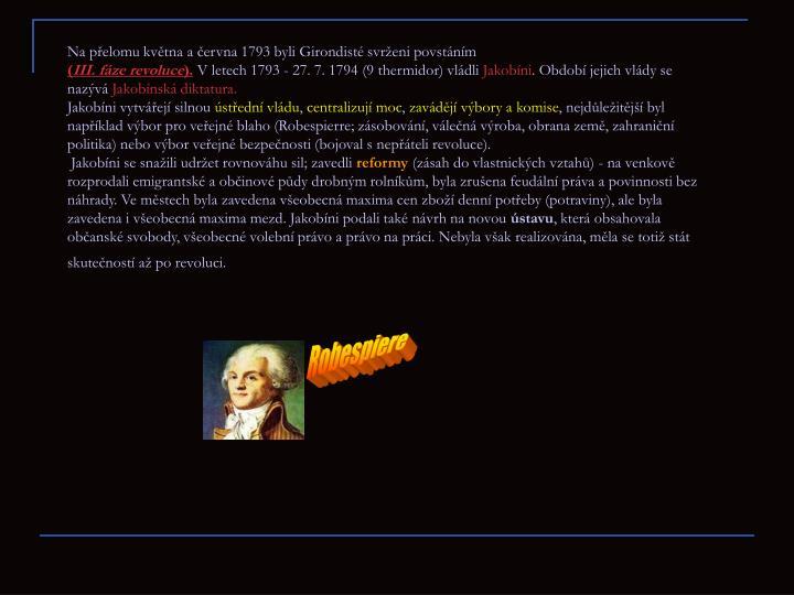 Na přelomu května a června 1793 byli Girondisté svrženi povstáním