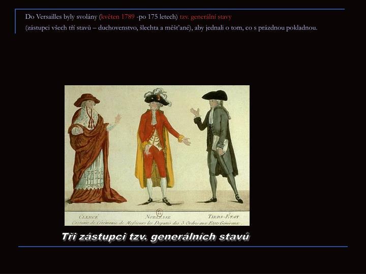 Do Versailles byly svolány (