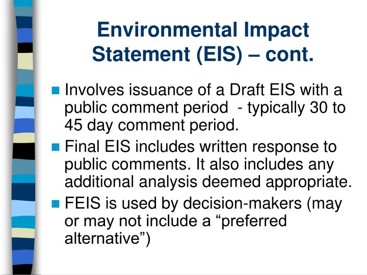 Environmental Impact Statement (EIS) – cont.