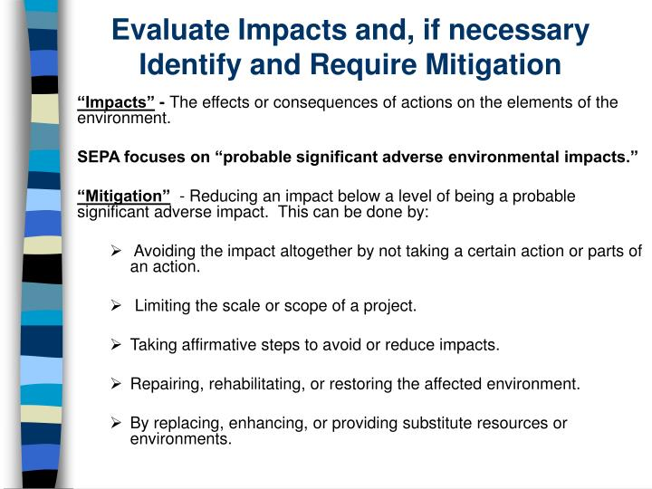 Evaluate Impacts and, if necessary Identify and Require Mitigation