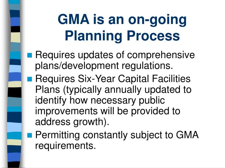 GMA is an on-going Planning Process