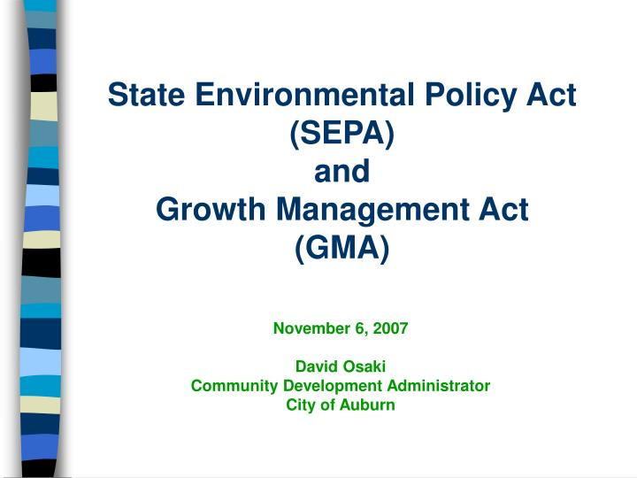 State environmental policy act sepa and growth management act gma