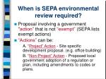 when is sepa environmental review required