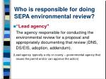 who is responsible for doing sepa environmental review