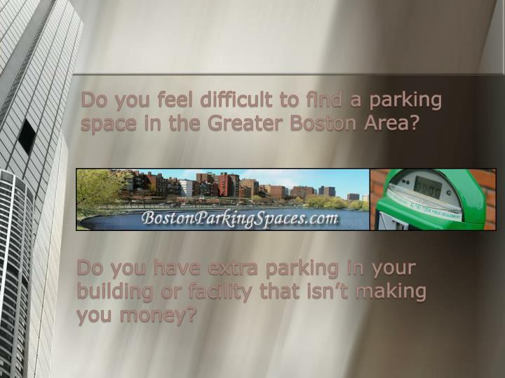 Do you feel difficult to find a parking