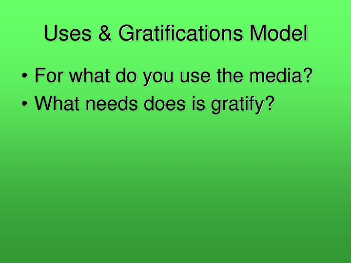 Uses & Gratifications Model